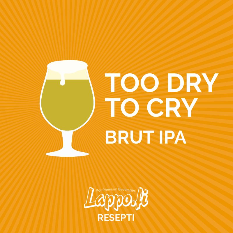Too dry to cry Brut IPA