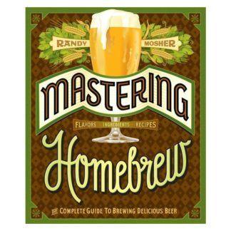 Mastering Homebrew - Randy Mosher